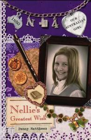 Nellie's Greatest Wish by Penny Matthews