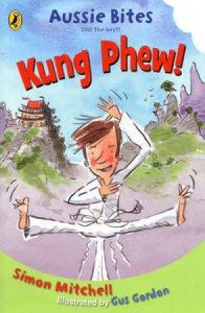 Aussie Bites: Kung Phew! by Simon Mitchell