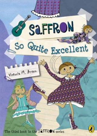 Saffron: So Quite Excellent by Victoria M. Azaro