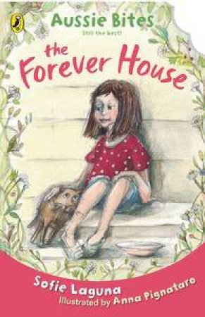 The Forever House: Aussie Bites by Sophie Laguna