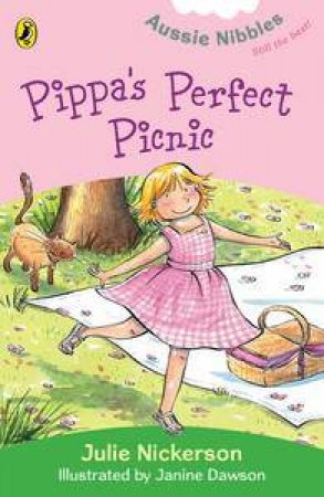 Pippa's Perfect Picnic: Aussie Nibbles by Janine Dawson & Julie Nickerson