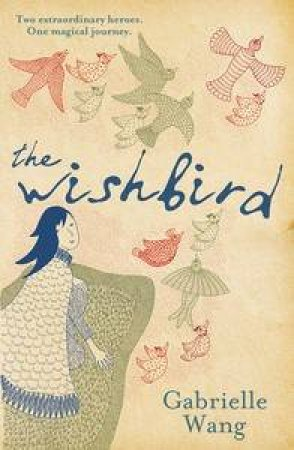The Wish Bird by Gabrielle Wang