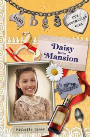 Daisy in the Mansion  by Lucia Masciullo & Michelle Hamer