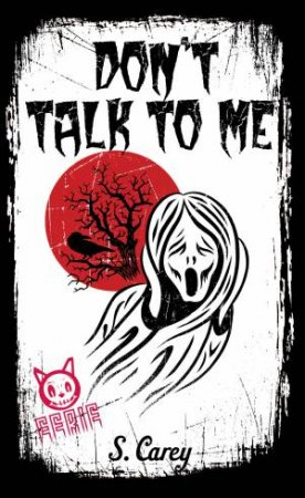 Eerie: Don't Talk to Me by S Carey
