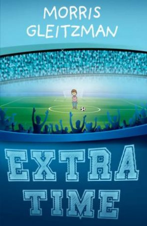 Extra Time by Morris Gleitzman