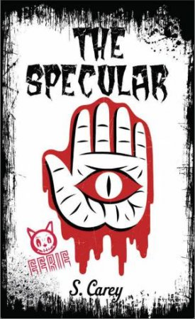 Eerie: The Specular by S Carey