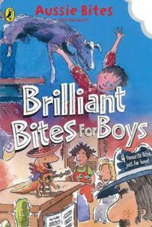 Brilliant Bites for Boys: Four Great Stories from the Aussie Bites Collection by Various