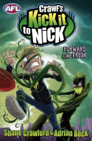 Crawf's Kick it to Nick: Forward Line Freak by Shane Crawford & Adrian Beck