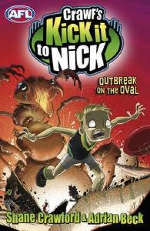 Crawf's Kick it to Nick: Outbreak on the Oval by Shane Crawford & Adrian Beck