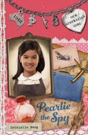 Pearlie the Spy  by Gabrielle Wang & Lucia Masciullo