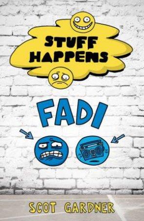 Stuff Happens: Fadi