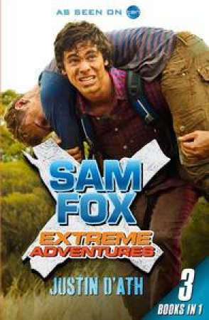 Sam Fox Extreme Adventures (Bind-up) by Justin D'Ath