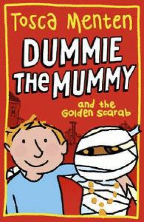 Dummie the Mummy and the Golden Scarab by Tosca Menten & Elly Hees