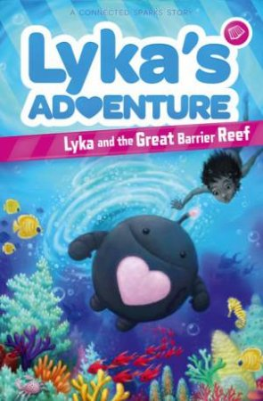 Lyka And The Great Rarrier Reef by Atley Loughridge