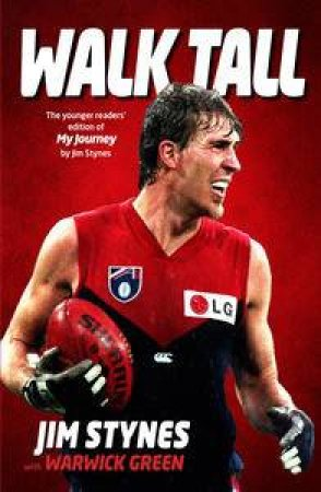 Walk Tall (Young Reader Edition) by Jim Stynes & Warwick Green
