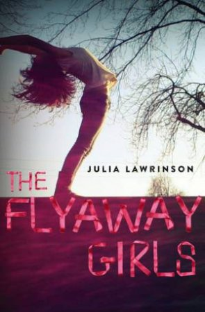 The Flyaway Girls by Julia Lawrinson