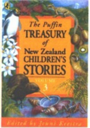 The Puffin Treasury Of New Zealand Children's Stories: Volume 3 by Jenny Keestra (Ed)