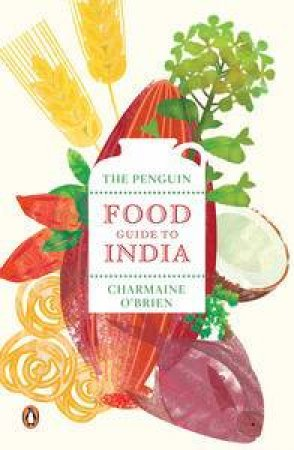The Penguin Food Guide to India by Charmaine O'Brien