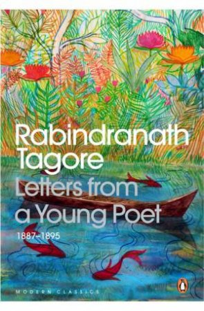 Letters from a Young Poet 1887-1895 by Rabindranath Tagore