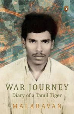 War Journey: Diary of a Tamil Tiger by Malaravan