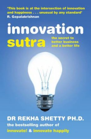 Innovation Sutra: The Secret to Better Business and a Better Life by Rekha Shetty