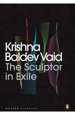 The Sculptor in Exile by Krishna Baldev Vaid