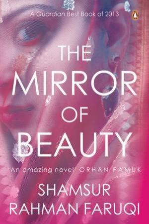 The Mirror of Beauty by Shamsur Rahman Faruqi