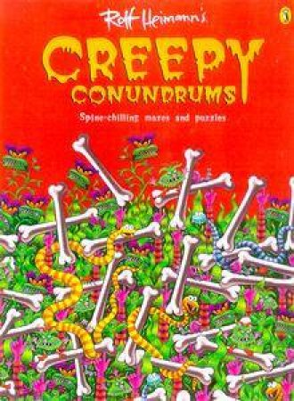 Creepy Conundrums: Spine Chilling Mazes And Puzzles by Rolf Heimann