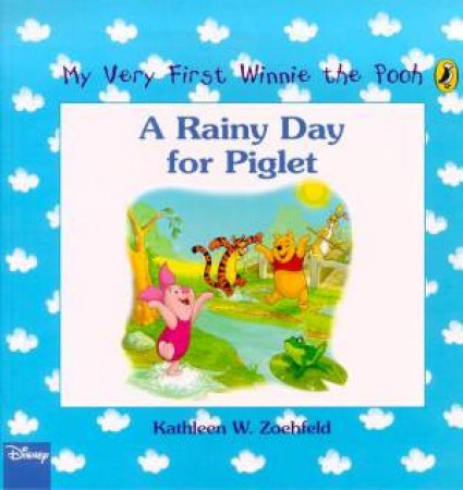 My Very First Winnie The Pooh: A Rainy Day For Piglet by Kathleen W Zoehfeld