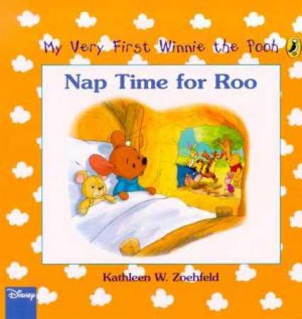 My Very First Winnie The Pooh: Nap Time For Roo by Kathleen W Zoehfeld