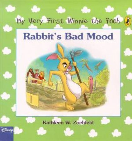 My Very First Winnie The Pooh: Rabbit's Bad Mood by Kathleen W Zoehfeld