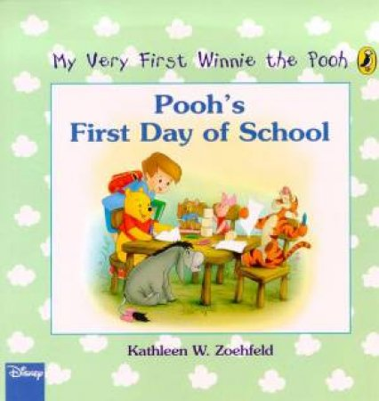 My Very First Winnie The Pooh: Pooh's First Day Of School by Kathleen W Zoehfeld