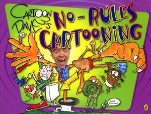 Cartoon Dave's: No-Rules Cartooning by Dave Hackett
