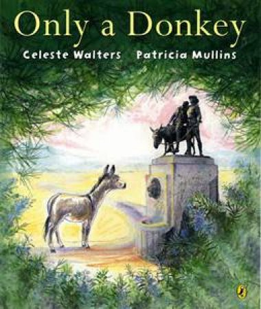 Only A Donkey by Celeste Walters