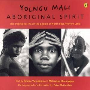 Yolngu Mali: Aboriginal Spirit by Milkayngu Mununnggurr & Binmila Yunupingu