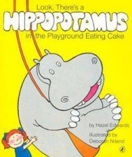 Look Theres A Hippopotamus In The Playground Eating Cake