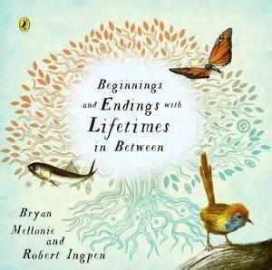 Beginnings And Endings With Lifetimes In Between by Bryan Mellonie