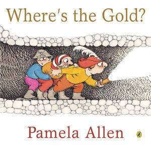 Where's the Gold? by Pamela Allen