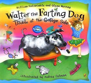 Walter The Farting Dog: Trouble At The Garage Sale by Walter Kotzwinkle