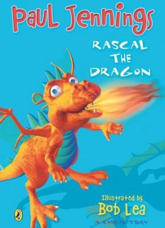 Rascal The Dragon: Big Book by Paul Jennings