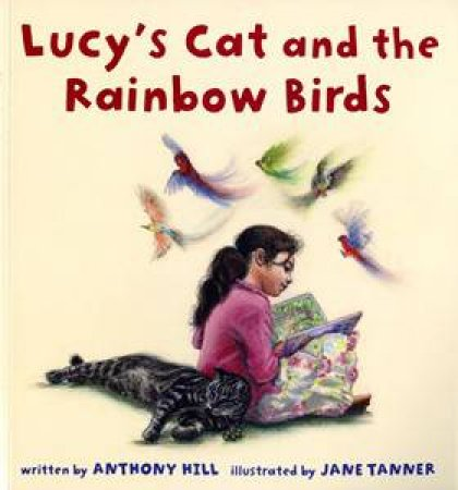 Lucy's Cat & the Rainbow Birds by Anthony Hill