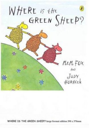Where Is The Green Sheep?: Big Book by Mem Fox & Judy Horachek
