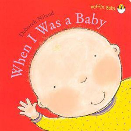 When I Was A Baby by Deborah Niland