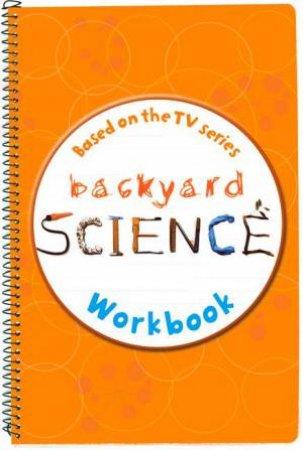 Backyard Science Workbook #1 by Dorling Kindersley