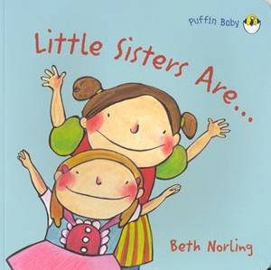 Little Sisters Are... by Beth Norling