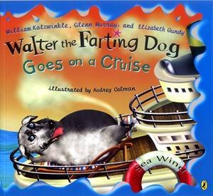 Walter The Farting Dog Goes On A Cruise by William Kotzwinkle et al