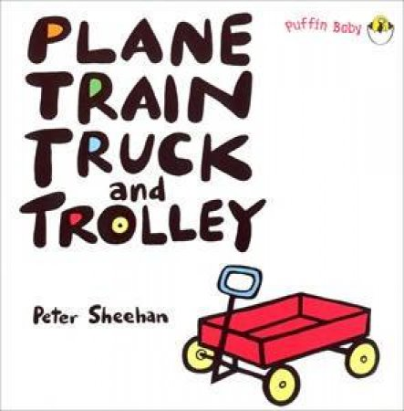 Plane, Train, Truck And Trolley by Peter Sheehan