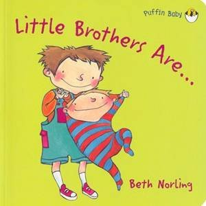 Little Brothers Are... by Beth Norling