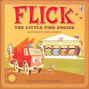 Flick: The Little Fire Engine by James Lawrence