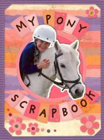My Pony Scrapbook by Jay Dale
